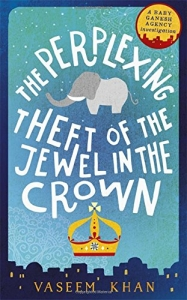 The Perplexing Theft of the Jewel in the Crown – Vaseem Khan